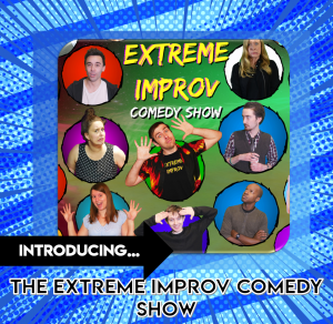 The Extreme Improv Comedy Show